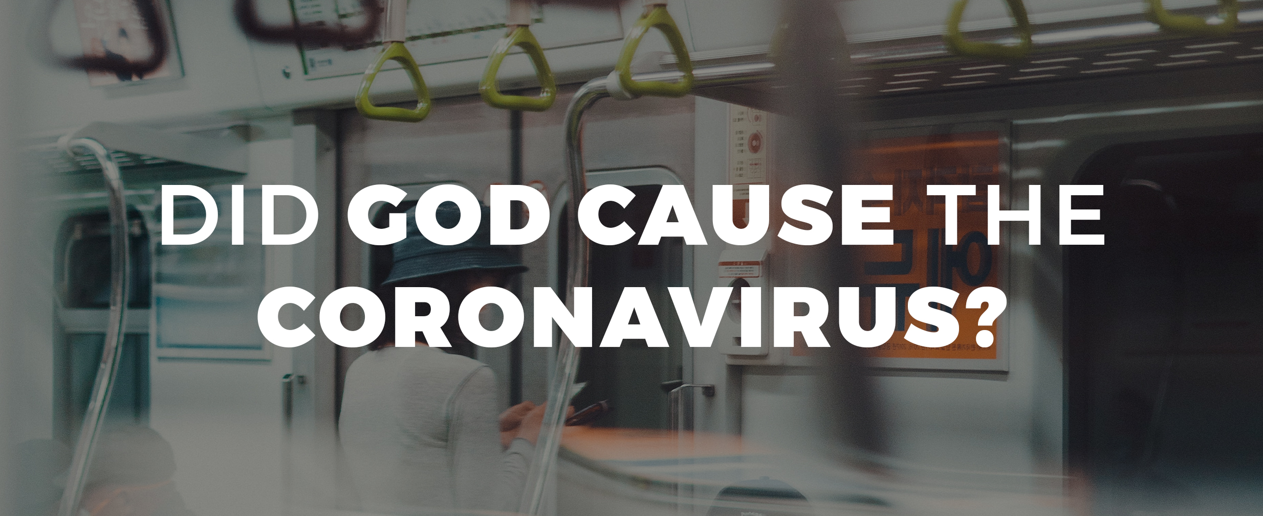 Did God Cause The Corona Virus?