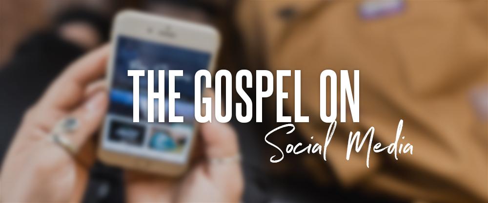 The Gospel on Social Media