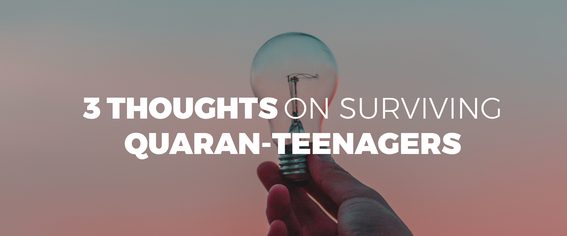 Surviving Your Quaran-Teenagers