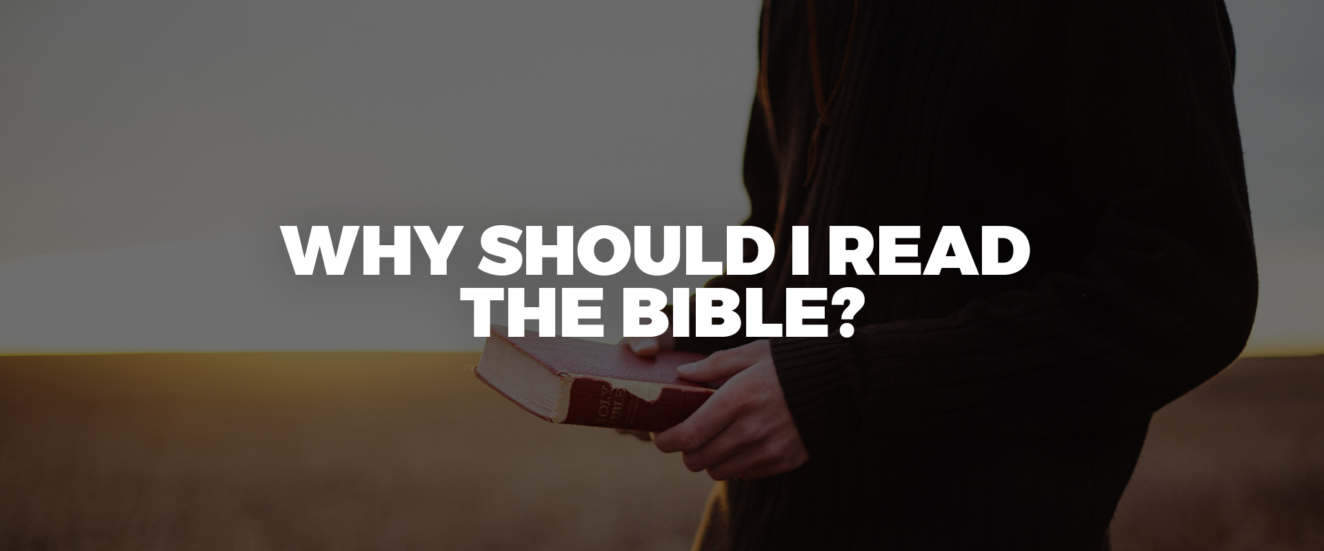 Why Should I Read The Bible?
