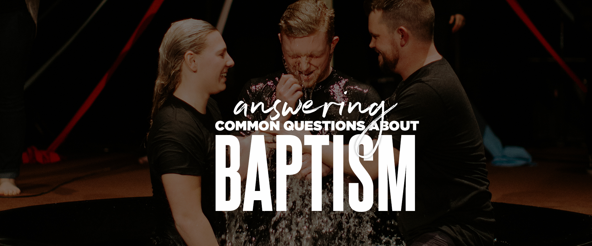 Common Questions About Baptism