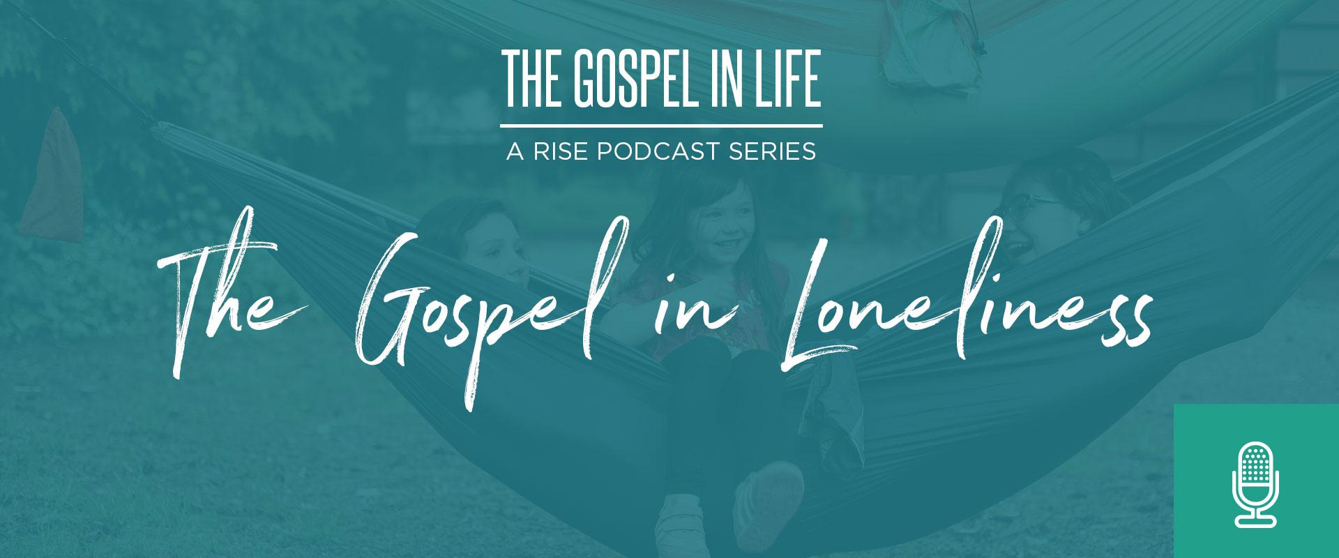 The Gospel in Loneliness