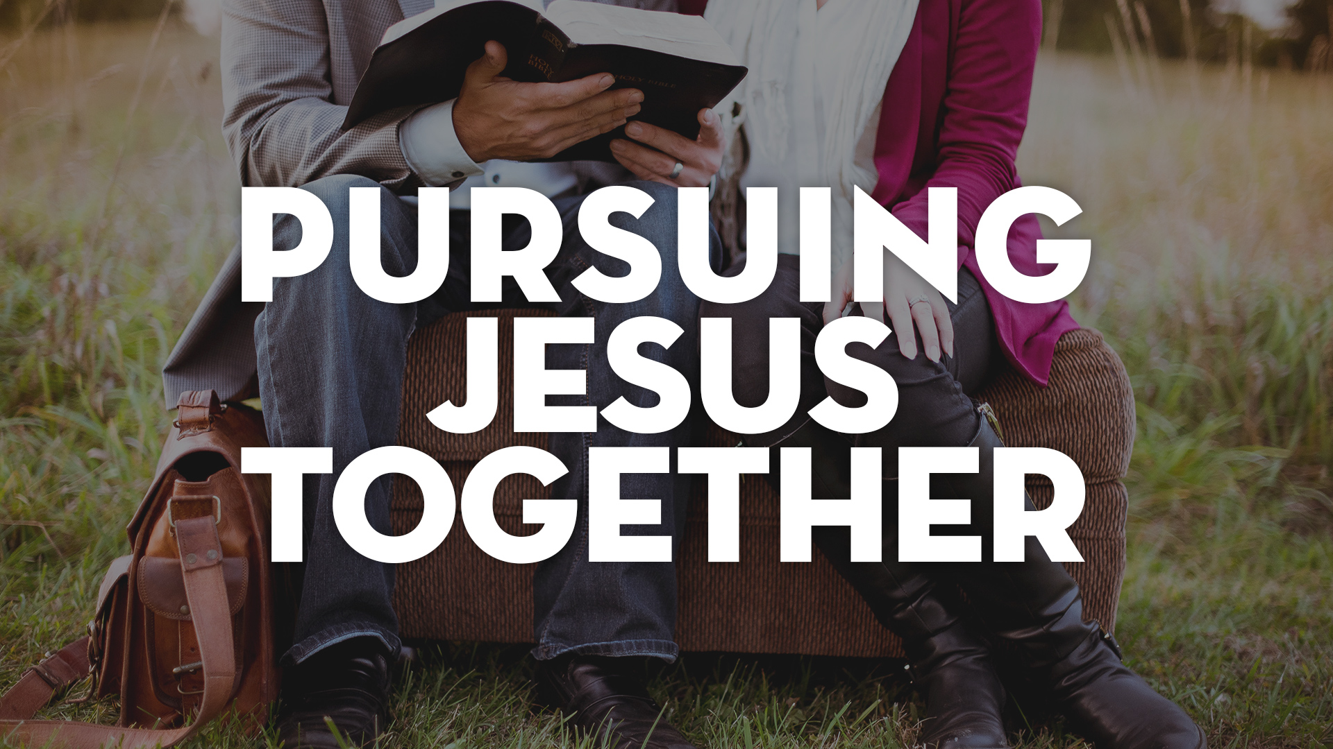 Pursuing Jesus Together