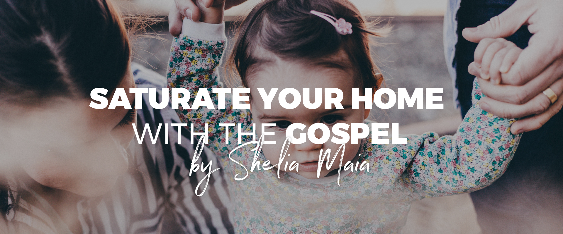 Saturate your Home with the Gospel